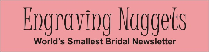 Engraving Nuggets Worlds Smallest Bridal Newsletter